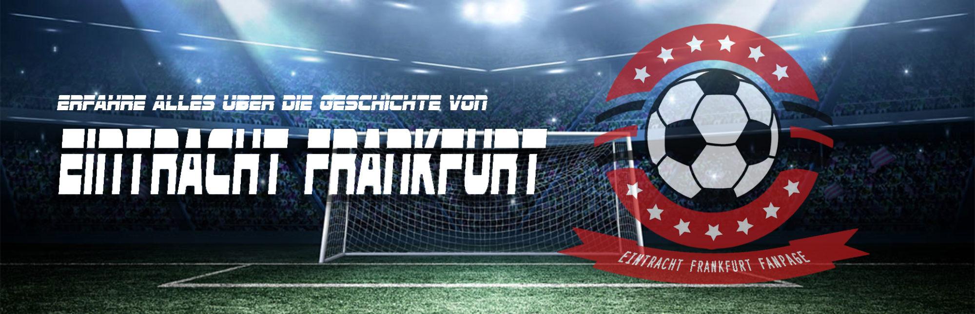 Erfahre alles über die Geschichte von Eintracht Frankfurt